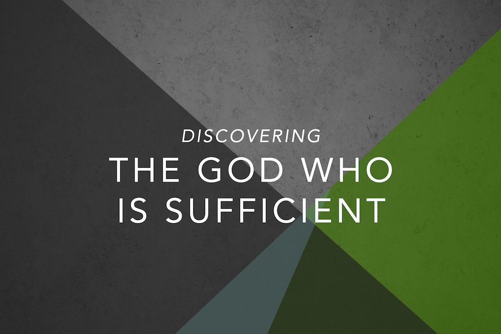 Discovering The God Who Is Sufficient Image
