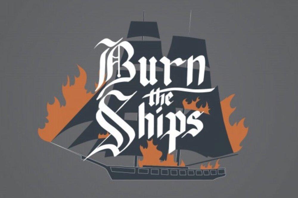 Burn the Ships Image